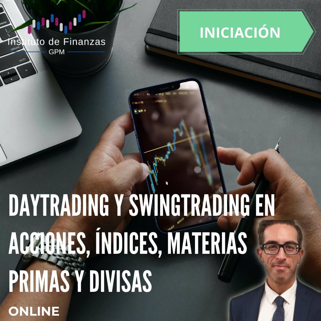 Daytrading y Swingtrading en acciones, Índices, Materias Primas y Divisas – On Line