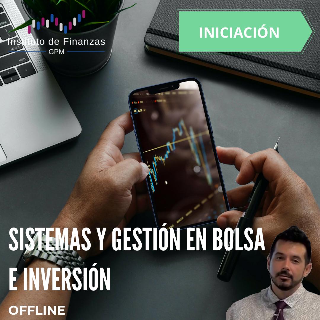 Sistemas y gestión en Bolsa e inversión – Off Line