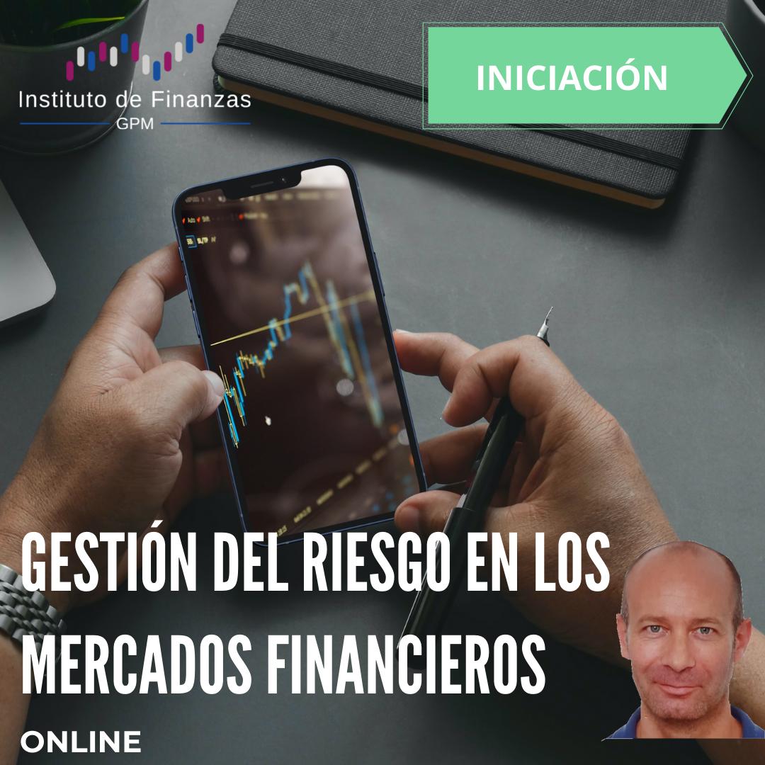 GESTIÓN DEL RIESGO EN LOS MERCADOS FINANCIEROS – On Line
