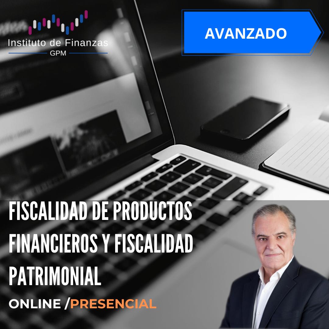 Fiscalidad de productos financieros y fiscalidad patrimonial